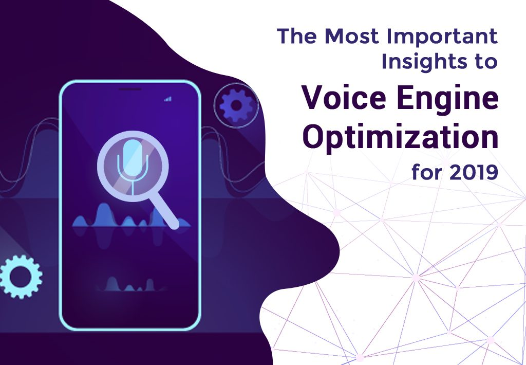 The Most Important Insights to Voice Engine Optimization for 2019