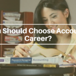 Why You Should Choose Accounting as Career?