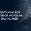 Are-VPNs-evolving-for-the-better-or-worse-in-the-new-digital-age